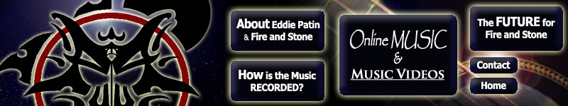Fire and Stone - About the Band, How the Music is Recorded, Online Music & Music VIDEOS, The Future of Fire and Stone, Contact Us, Home
